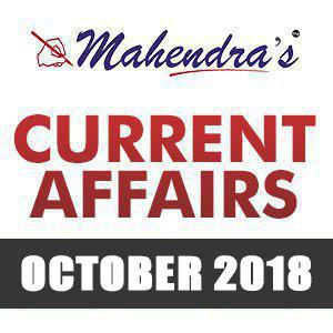 Current Affairs- 10 October 2018