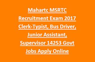 Mahartc MSRTC Recruitment Exam 2017 Clerk-Typist, Bus Driver, Junior Assistant, Supervisor 14253 Govt Jobs Apply Online