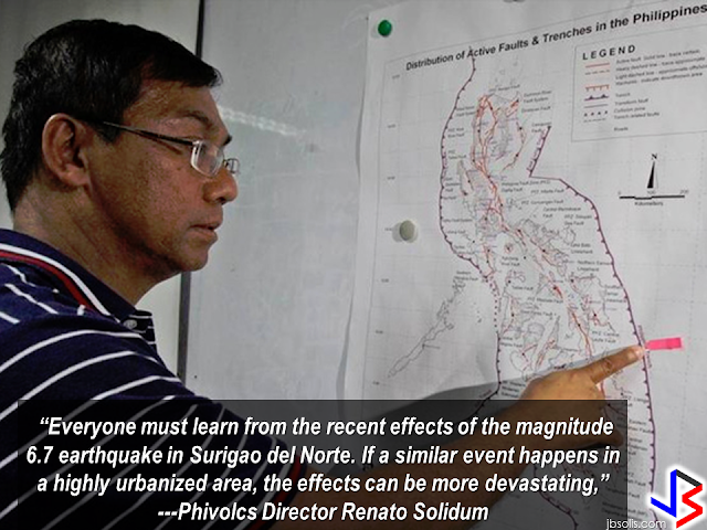 "Metro Manila residents and nearby provinces should prepare for the ""Big One,"" the West Valley Fault is now ripe for movement and it can generate  a 7.2 magnitude earthquake.  After the magnitude 6.7 earthquake in Surigao that put the province in great devastation, the Philippine Institute of Volcanology and Seismology (Phivolcs) appealed to residents of Metro Manila and nearby provinces to be ready anytime for a powerful earthquake that could claim thousands of lives.  ""Everyone must learn from the recent effects of the magnitude 6.7 earthquake in Surigao del Norte. If a similar event happens in a highly urbanized area, the effects can be more devastating,"" Phivolcs Director Renato Solidum warned.   State seismologists have fervently warned the public that the West Valley Fault is ripe for movement.   Every 400 years, the West Valley Fault moves generating a huge tremor like the major earthquake happened 357 years ago, Solidum said. In August 20, 1658, a major earthquake  with intensity 6 killed hundreds of people devastating the areas along  the West Valley Fault from Sta. Cruz, Manila to the nearby provinces of South Luzon.     The 100-kilometer fault traverses parts of Bulacan through Quezon City, Marikina, Makati, Pasig, Taguig and Muntinlupa in Metro Manila; San Pedro, Biñan, Sta. Rosa, Cabuyao and Calamba in Laguna; and Carmona, General Mariano Alvarez and Silang in Cavite.  A 2004 study funded by the Japan International Cooperation Agency (JICA) for Phivolcs and the MMDA showed that the magnitude 7.2 quake could leave 34,000 people dead and 100,000 injured as the building collapses.  Solidum explained that the movement of the Philippine Fault in Surigao has no effect or whatsoever to trigger the movement of the West Valley fault.  Phivolcs continued monitoring the aftershocks from the magnitude 6.7 quake that hit Surigao last Friday night, leaving at least eight people dead and  hundreds injured. Over 150 aftershocks is on record, according to PHIVOLCS. Some tremors reach 4.1 magnitude in Surigao and recorded magnitude 3 in the city.        Eastern Mindanao, including Surigao del Norte, is one of the earthquake prone areas in the country because of the Philippine Fault and Philippine Trench.   Source: Philstar.com RECOMMENDED: ON JAKATIA PAWA'S EXECUTION: ""WE DID EVERYTHING.."" -DFA  BELLO ASSURES DECISION ON MORATORIUM MAY COME OUT ANYTIME SOON  SEN. JOEL VILLANUEVA  SUPPORTS DEPLOYMENT BAN ON HSWS IN KUWAIT  AT LEAST 71 OFWS ON DEATH ROW ABROAD  DEPLOYMENT MORATORIUM, NOW! -OFW GROUPS  BE CAREFUL HOW YOU TREAT YOUR HSWS  PRESIDENT DUTERTE WILL VISIT UAE AND KSA, HERE'S WHY  MANPOWER AGENCIES AND RECRUITMENT COMPANIES TO BE HIT DIRECTLY BY HSW DEPLOYMENT MORATORIUM IN KUWAIT  UAE TO START IMPLEMENTING 5%VAT STARTING 2018  REMEMBER THIS 7 THINGS IF YOU ARE APPLYING FOR HOUSEKEEPING JOB IN JAPAN  KENYA , THE LEAST TOXIC COUNTRY IN THE WORLD; SAUDI ARABIA, MOST TOXIC   ""JUNIOR CITIZEN ""  BILL TO BENEFIT POOR FAMILIES"