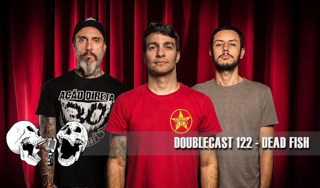 Doublecast 122 - Dead Fish
