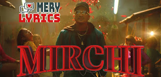 Mirchi Lyrics By Divine