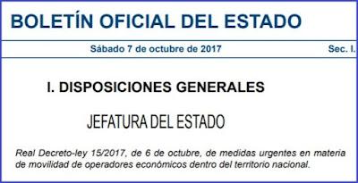 Real Decreto-ley 15/2017, de 6 de octubre, de medidas urgentes en materia de movilidad de operadores económicos dentro del territorio nacional.