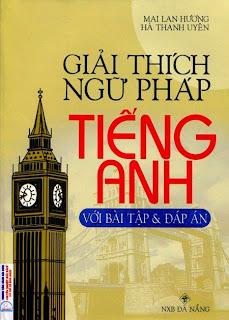 Ebook Giải Thích Ngữ Pháp Tiếng Anh pdf - Mai Lan Hương
