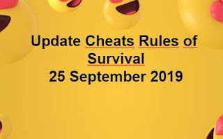 Link Download File Cheats Rules of Survival 25 September 2019