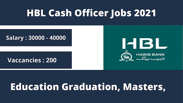 HBL Cash Officer Jobs 2021 | Private Jobs 2021
