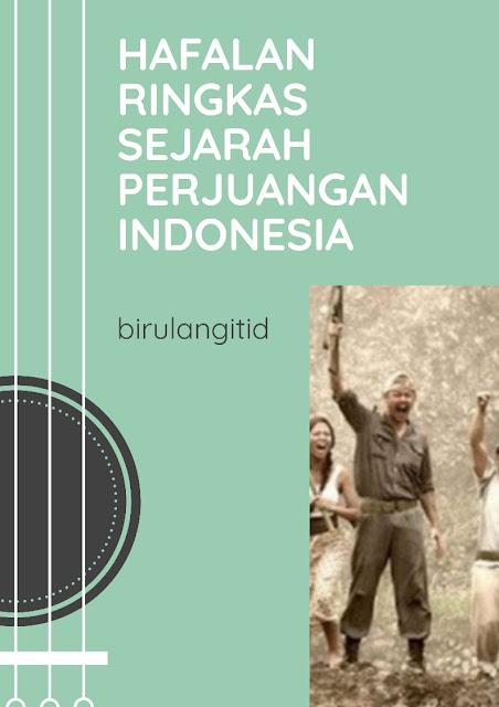 Hafalan Ringkas Sejarah Perjuangan Indonesia Sebelum Kemerdekaan