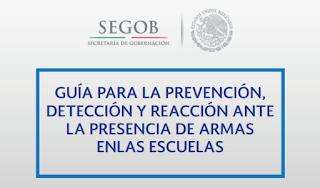 Guía para la prevención, detección y reacción ante la presencia de armas en las escuelas