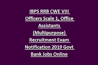 IBPS RRB CWE VIII Officers Scale 1, Office Assistants (Multipurpose) Recruitment Exam Notification 2019 Govt Bank Jobs Online