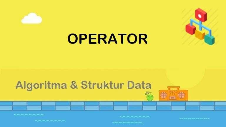 Algoritma : Operator