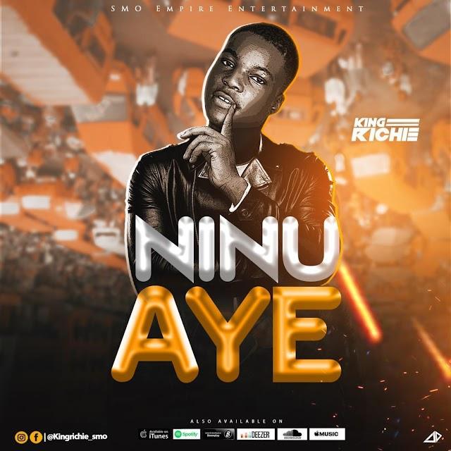 MUSIC: King Richie - Ninu Aye (Inside Life)