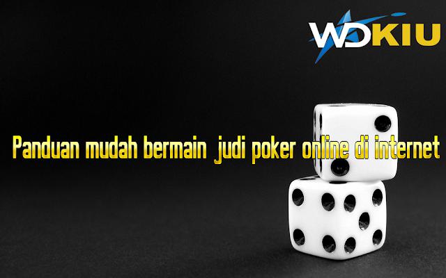 Panduan mudah bermain judi poker online di internet