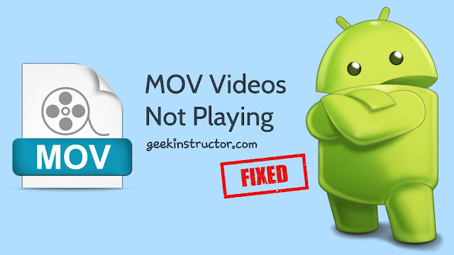 Fix MOV Format Videos Not Playing on Android