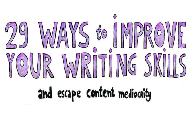 29 Ways to Improve Your Writing Skills and Escape Content Mediocrity #infographic