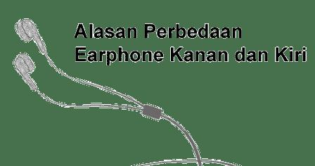Alasan Perbedaan Earphone Kanan Dan Kiri Web Keren Android