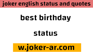 50 Best Birthday status and wishes | Best happy birthday quotes 2021 - joker english