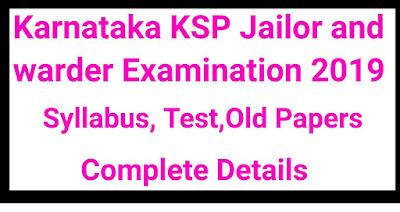 Karnataka  KSP Jailor and Warder Examination  2019
