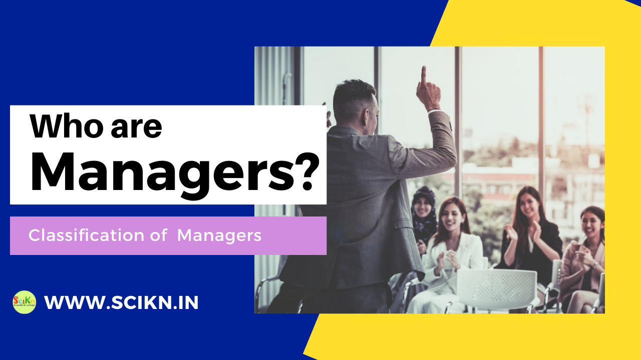 Who are Managers and Types of Managers