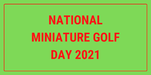 National Miniature Golf Day takes place on the second Saturday in May