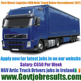 First Direct Logistics HGV Artic Truck Driver Recruitment 2021-22