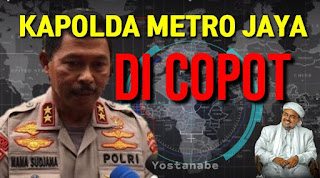 Kapolda Metro Jaya Di Copot Buntut Rizieq Shihab