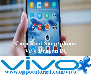 Cara Root Smartphone Vivo Dengan PC