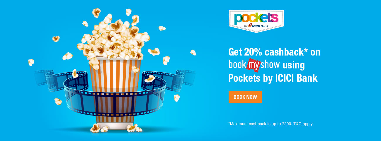 Get 20% cashback on book my show using pockets by ICICI bank.