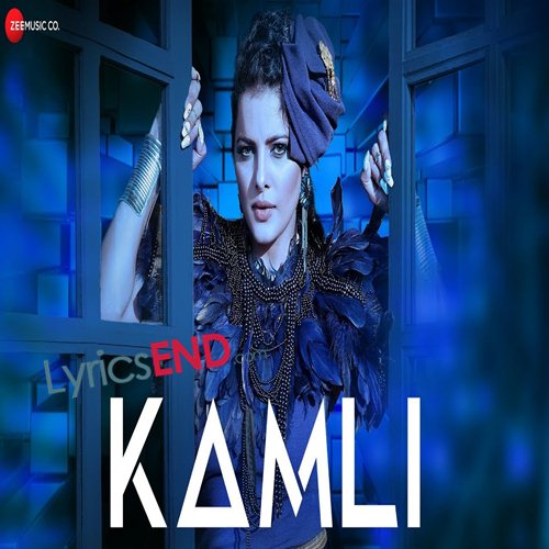 Kamli Lyrics - Tripta Parashar Indian Pop (2019)