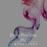 Soundcloud MP3/AAC Download - Driving Miss Daisy, Pt. 2 by Dimesantana - stream song free on top digital music platforms online | The Indie Music Board by Skunk Radio Live (SRL Networks London Music PR) - Monday, 17 June, 2019