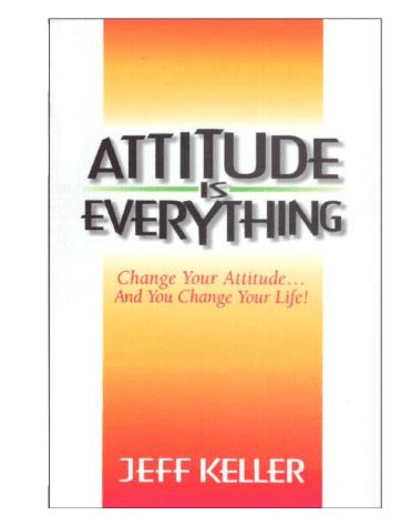 रवैया सब कुछ है : जेफ केलर द्वारा मुफ़्त पीडीऍफ़ पुस्तक  | Attitude Is Everything Book PDF In Hindi By Jeff Keller