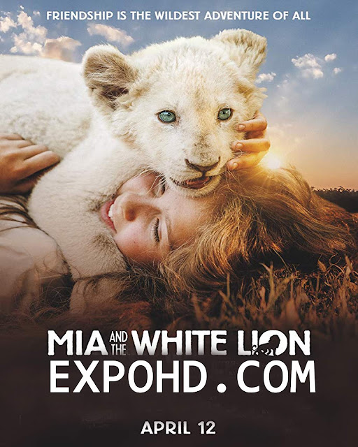 Mia And The White Lion 2018 IMDb 480p | BluRAy 720p | Esub 1.2Gbs [Watch & Download Here]