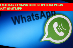 Cara Matikan Centang Biru Di WhatsApp Messenger