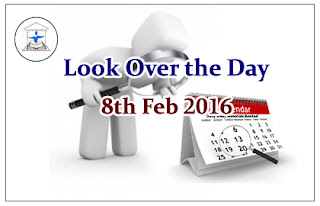 Look Over the Day – 8th Feb 2016