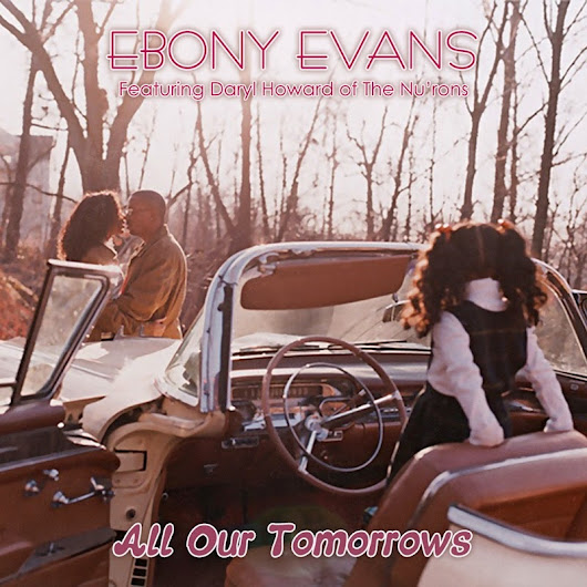 New Music: Ebony Evans featuring Daryl Howard of The Nu'rons