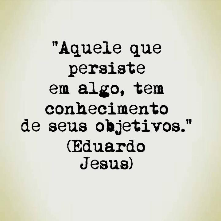 Eduardo Jesus Frase Sobre Objetivos