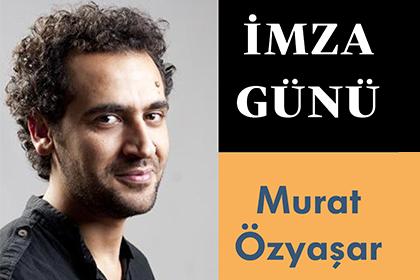 Murat Özyaşar İmza Günü