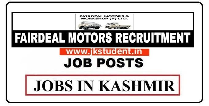 Fairdeal MotorsS & Worshop Srinagar Jobs Pvt Ltd Recruitment 2021