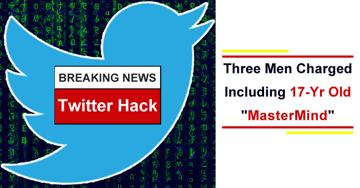 "Twitter Hack – Three Men Charged Including 17-Yr Old ""MasterMind"""