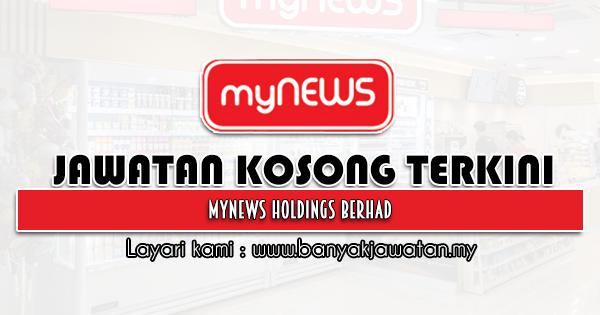 Jawatan Kosong 2021 di myNEWS Holdings Berhad