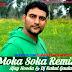 Moka Soka - Ajay Hooda -Raju Punjabi Remix By Dj Rahul Gautam