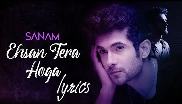 LATEST EHSAN TERA HOGA Lyrics Hindi SANAM Hasrat Jaipuri
