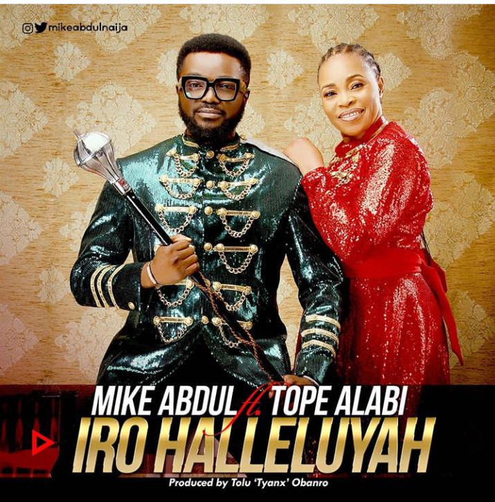 Mike Abdul - Iro Halleluyah Lyrics & Mp3