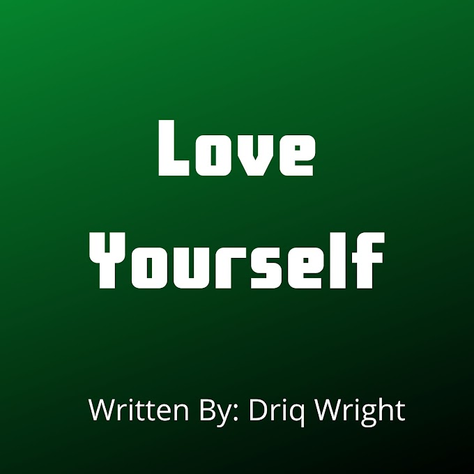 Love yourself | English Poetry | Hindi Status Quote | Driq Wright