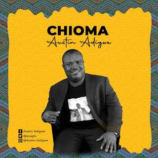 Austin Adigwe - CHioma mp3