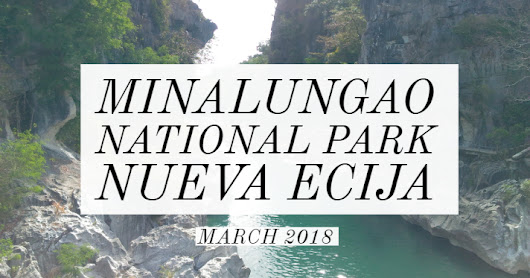 Minalungao National Park, Nueva Ecija 2018: Photo Diary