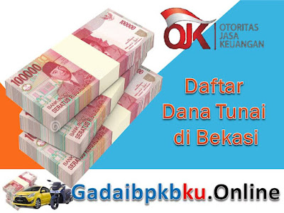 Dana Tunai BPKB Bekasi, Dana Tunai BPKB Bekasi Jabar
