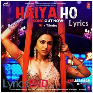 Haiya Ho Lyrics - Marjaavaan | Jubin Nautiyal