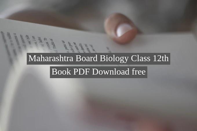 Maharashtra Board Biology Class 12th Book PDF Download Free