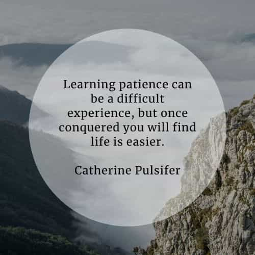 Patience quotes that'll help in accomplishing your goals