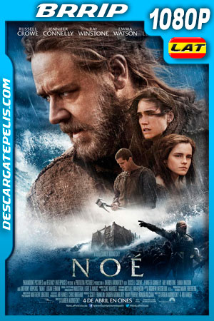 Noé (2014) 1080p BRrip Latino – Ingles