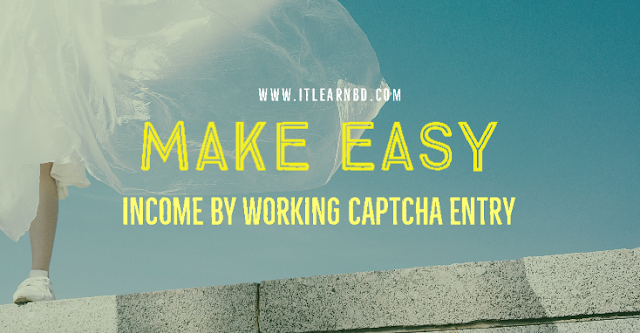 Make Easy Income by Working Captcha Entry - (100$ monthly)